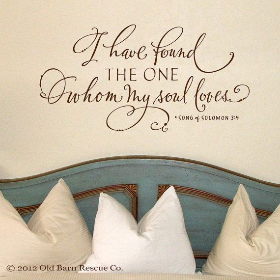 Vinyl Wall Decal - I have found the one whom my soul loves - hand drawn calligraphy lettering art design