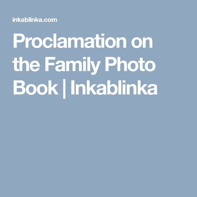 Proclamation on the Family Photo Book | Inkablinka