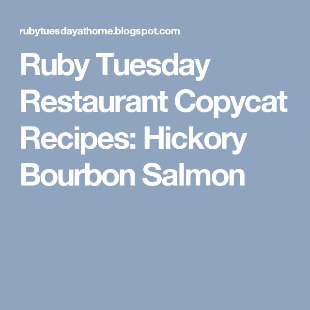Ruby Tuesday Restaurant Copycat Recipes: Hickory Bourbon Salmon
