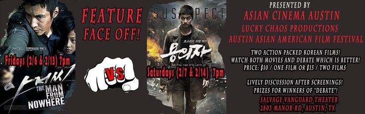 Asian Cinema Austin , Lucky Chaos Theater Projects And Austin Asian American Film Festival  present two South Korean action thriller face off screenings. The man from Nowhere vs The Suspect. These Korean blockbusters will go head to head on 2/6 - 2/7 and 2/13 - 2/14. Come and join us for this one of a kind event.