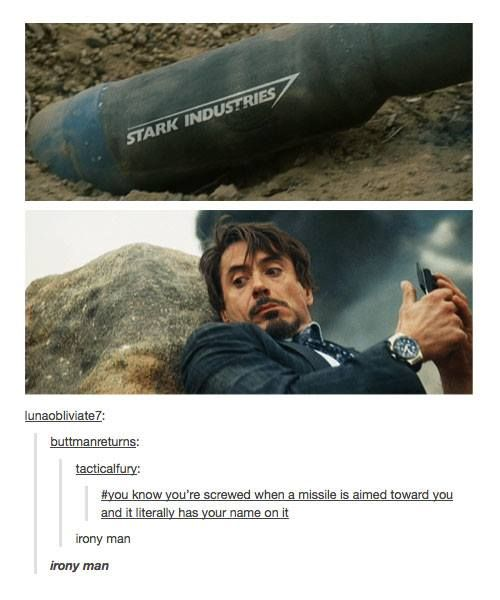 Tony Stark problems... #irony man. Missile with literally your name on it.