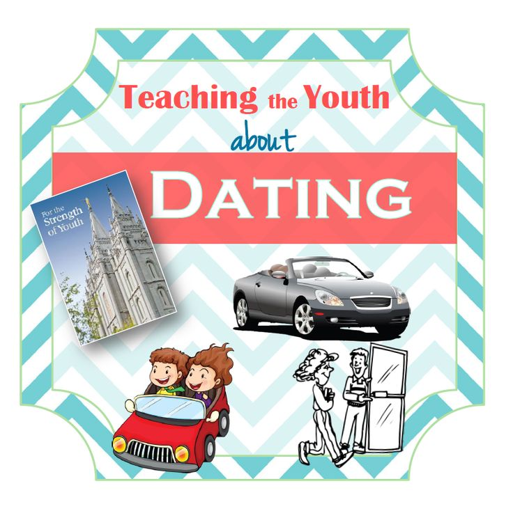 How to teach youth the Church's standards on dating!