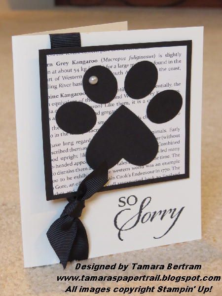 Paw Print Sympathy--Punch art cased from the fabulous Mary Fish at www.stampinpretty.com I made this for a friend whose dog just passed away. The DSP and ribbon are retired  Full Heart & small oval punches - So Sorry set, basic black and very vanilla cs (and Frist Edition DSP, retired)