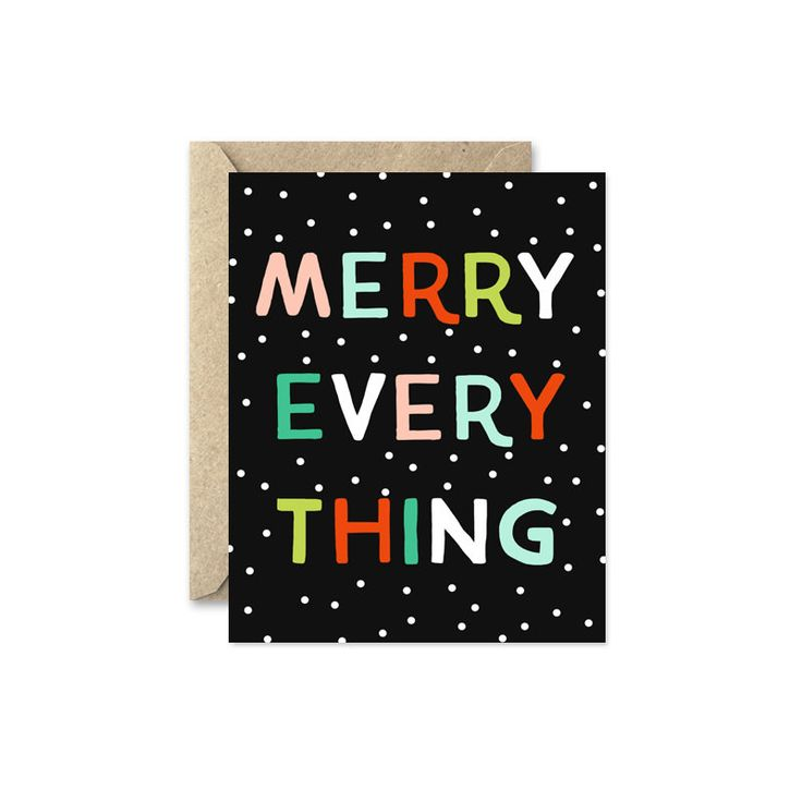 Holiday Card - Merry Everything -measures 4.25 x 5.5 inches (A2) -folded card with blank interior -includes kraft envelope -packaged in clear sleeve Printed in the USA