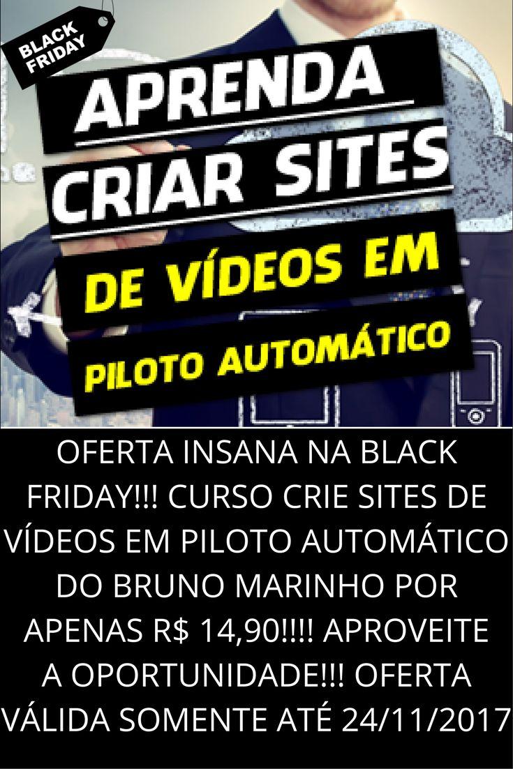 Curso Crie Sites de Vídeos em Piloto Automático por apenas R$ 14,90 na Black Friday do BRUNO MARINHO! Crie uma Máquina de Vendas em Piloto Automático e Ganhe Dinheiro na Internet!!!!