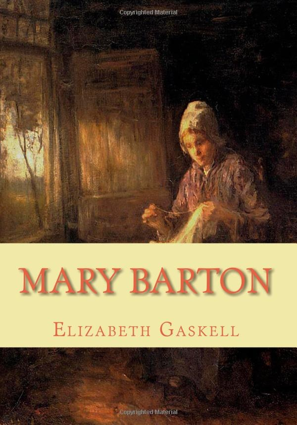 mary barton Mary barton is the first novel by english author elizabeth gaskell, published in 1848the story is set in the english city of manchester between 1839 and 1842, and deals with the difficulties faced by the victorian working class it is subtitled a tale of manchester life.