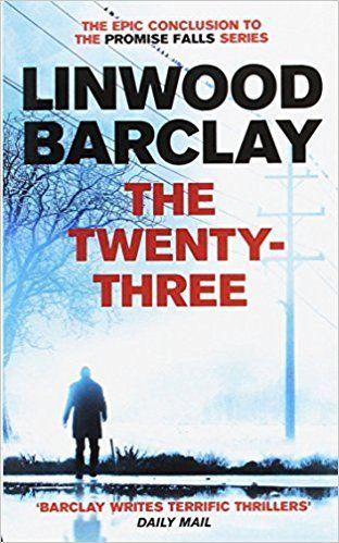 """THE TWENTY-THREE"" Linwood Barclay"