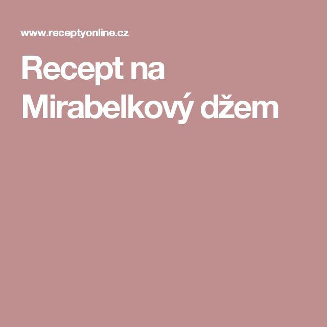 Recept na Mirabelkový džem