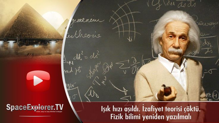 Efsane sona erdi. Işık hızı aşıldı. Einstein ve günümüz fizik bilimi ÇÖKTÜ.