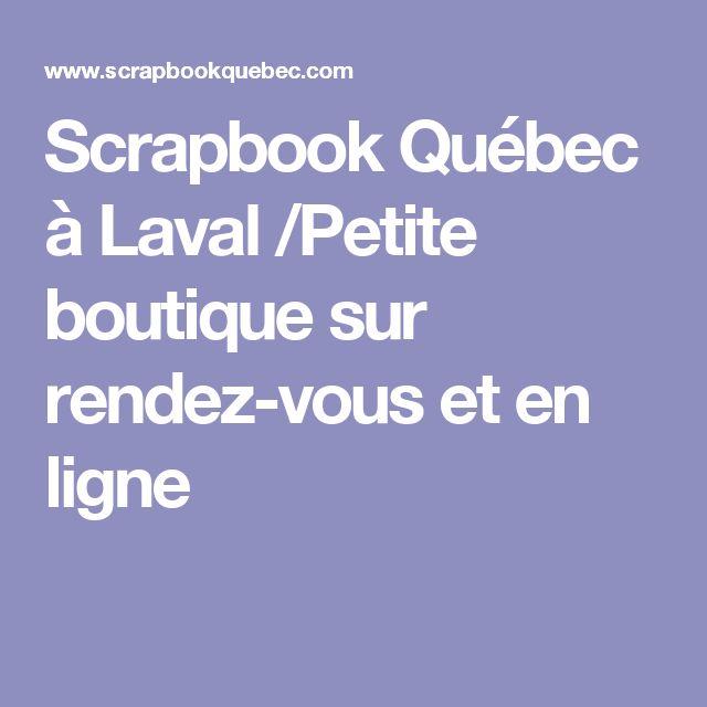 Scrapbook Québec à Laval /Petite boutique sur rendez-vous et en ligne
