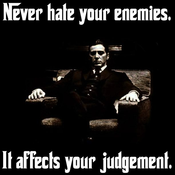 Never hate your enemies. #quote #alpacino #thegodfather