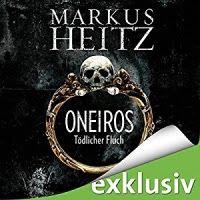 Zeit für neue Genres: Rezension: Oneiros. Tödlicher Fluch - Markus Heitz...