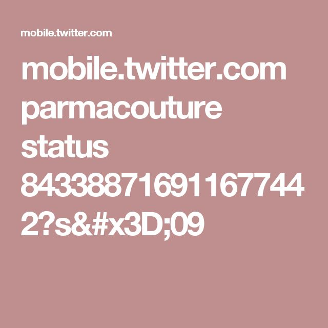mobile.twitter.com parmacouture status 843388716911677442?s=09
