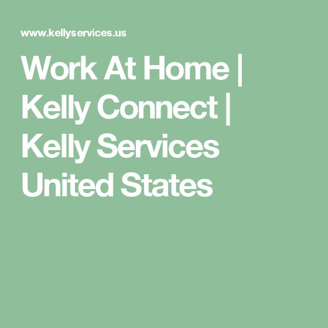 Work At Home | Kelly Connect | Kelly Services United States