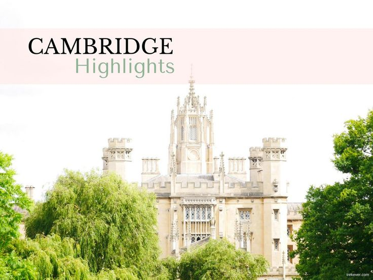 My Cambridge (England) highlights: What to see, where to eat and stay.