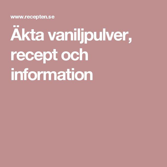 Äkta vaniljpulver, recept och information