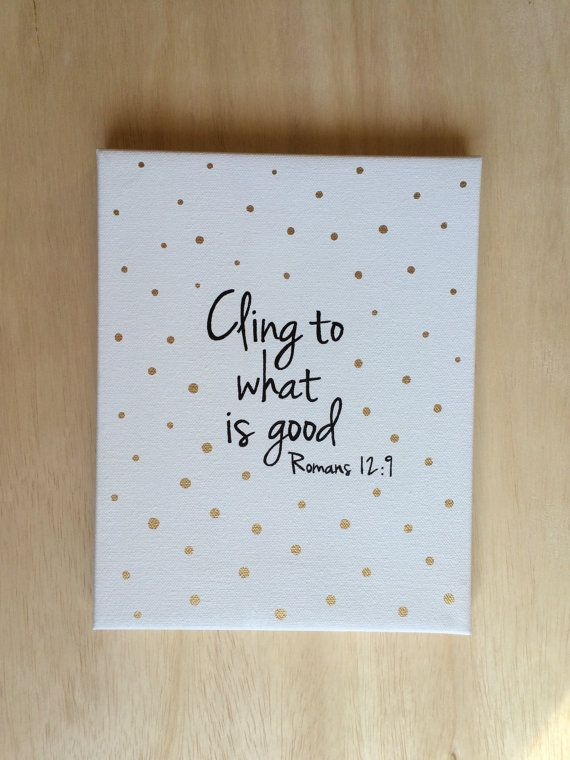 Bible Verse Wall Art. Cling to what is good. Romans 12:9 by LittleWhispersOfHope