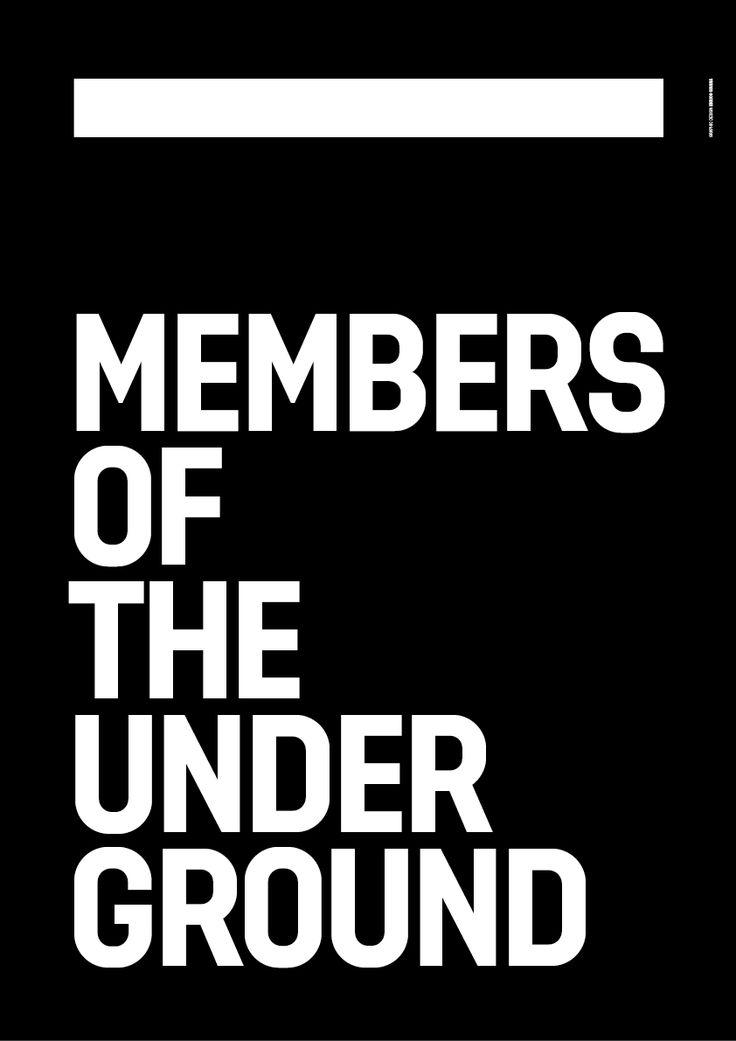 MEMBERS OF THE UNDERGROUND