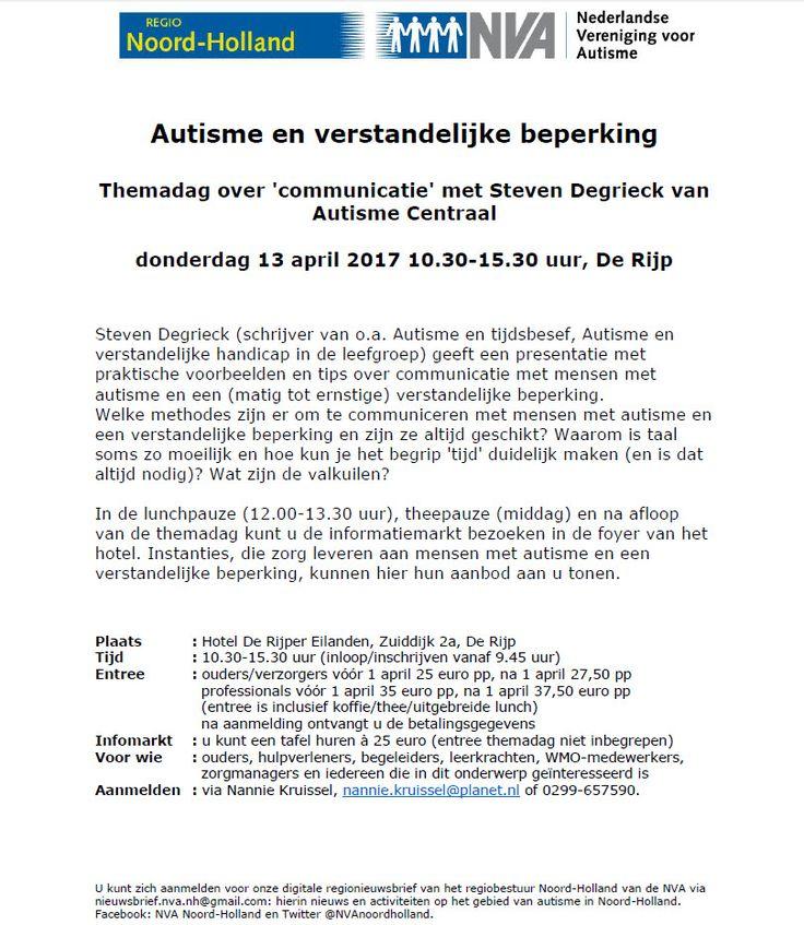 Donderdag 13 april is er een themadag over autisme en een verstandelijke beperking in De Rijp. Steven Degrieck, schrijver van boeken over autisme, komt vertellen over communicatie met mensen met autisme. Locatie: Hotel De Rijper eilanden. Meld je aan via nannie.kruissel@planet.nl of bel met 0299 - 657590. Kosten voor ouders: €25,- incl koffie/thee/lunch