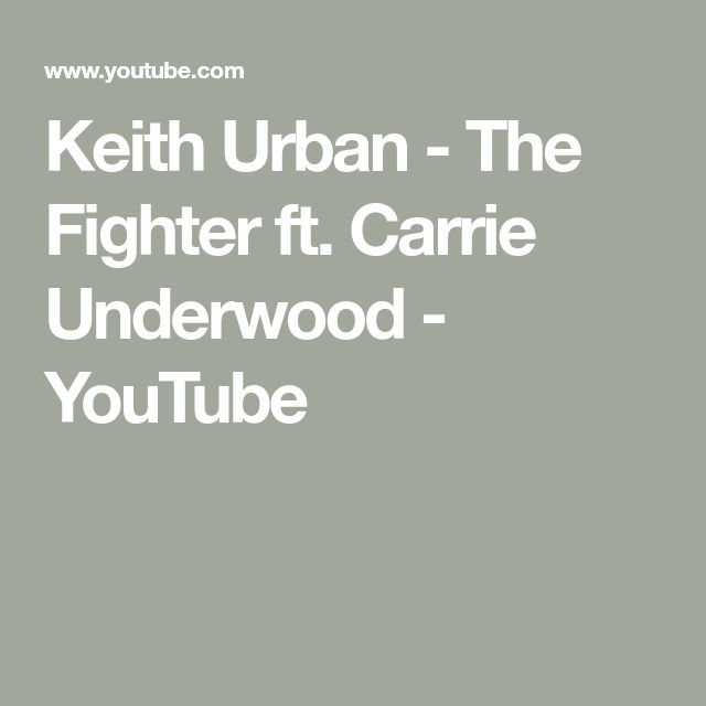 Keith Urban - The Fighter ft. Carrie Underwood - YouTube