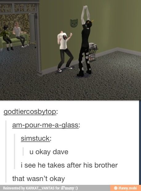 Dave strider..... Actually i found this funny
