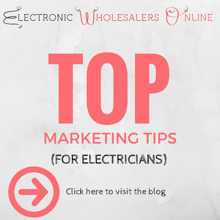 Top Marketing Tips for Electricians.