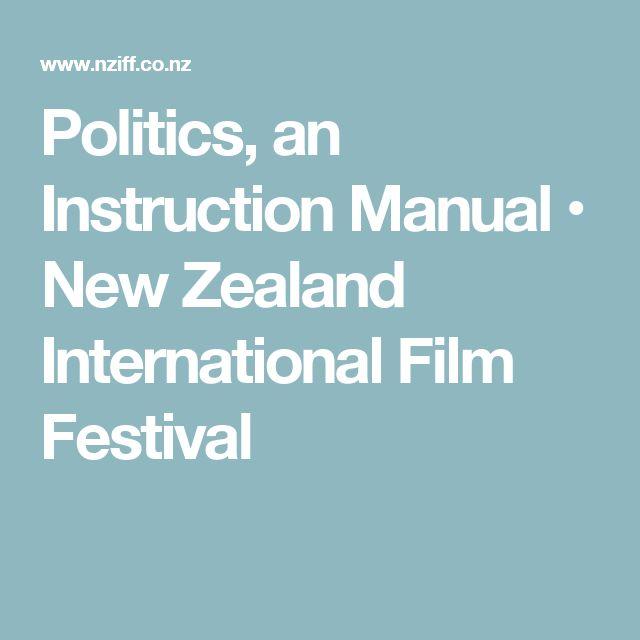 Politics, an Instruction Manual • New Zealand International Film Festival