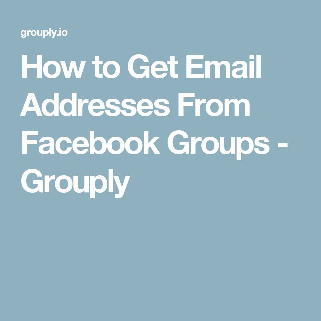 How to Get Email Addresses From Facebook Groups - Grouply