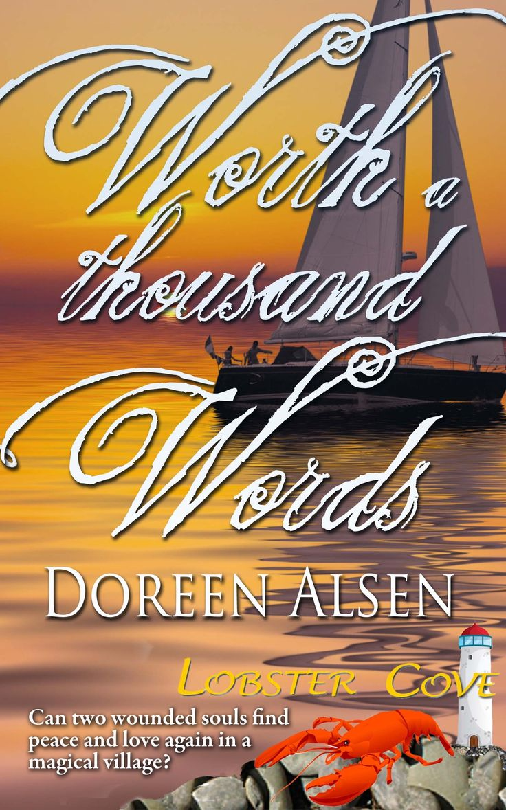 WORTH A THOUSAND WORDS by Doreen Alsen. Order it at: http://catalog.thewildrosepress.com/search?controller=search&orderby=position&orderway=desc&search_query=lobster+cove+worth+a+thousand+words&submit_search=