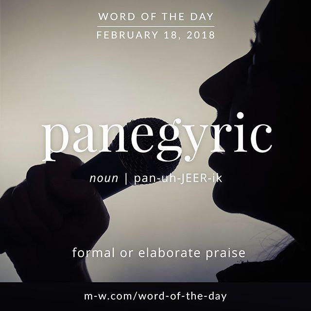 Today's #wordoftheday is 'panegyric'  .  #language #merriamwebster #dictionary