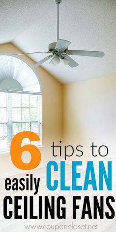 6 Easy Cleaning Ceiling Fans Tips that will help you clean those ceiling fans.
