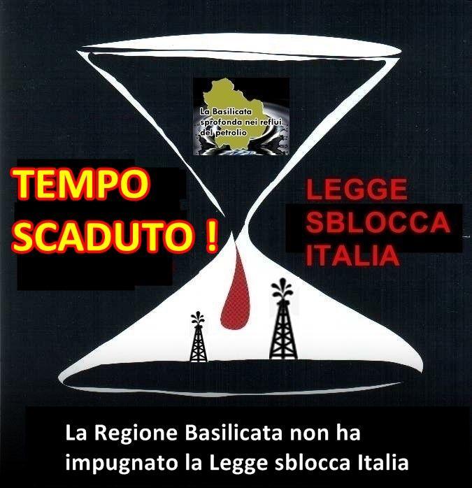 Sono scaduti oggi, 10 Gennaio 2015, i termini affinchè il presidente della Regione Basilicata impugnasse la legge sblocca Italia.