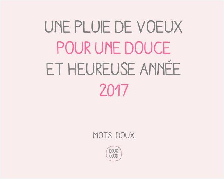 Mots doux by Doux Good Une pluie de voeux pour une douce et heureuse année 2017  #motsdoux #DouxGood #bienêtre #beauté #voeux #cosmétiques #bio