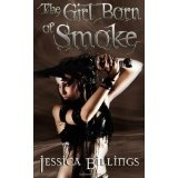 The Girl Born of Smoke (Paperback)By Jessica Billings