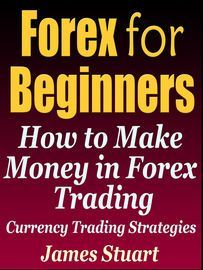 Forex for Beginners: How to Make Money in Forex Trading (Currency Trading Strategies) | http://paperloveanddreams.com/book/901192023/forex-for-beginners-how-to-make-money-in-forex-trading-currency-trading-strategies | Here's How You Can Make Money Trading Forex: