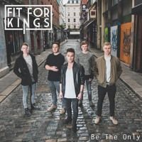 Be The Only by Fit For Kings on SoundCloud