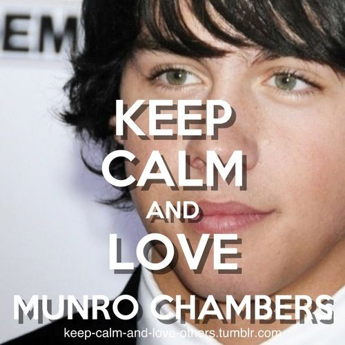 Keep calm and love munro chambers <3