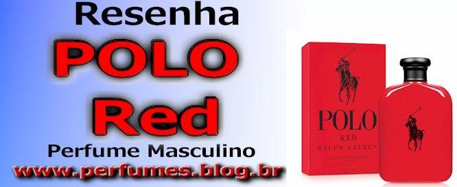 Polo Red  http://perfumes.blog.br/resenha-de-perfumes-polo-red-ralph-lauren-ralph-lauren-masculino-preco