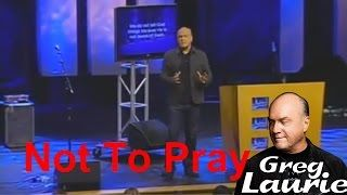 Pastor Greg Laurie Sermons Devotional Exposed Tv In 2016|How To And Not To Pray