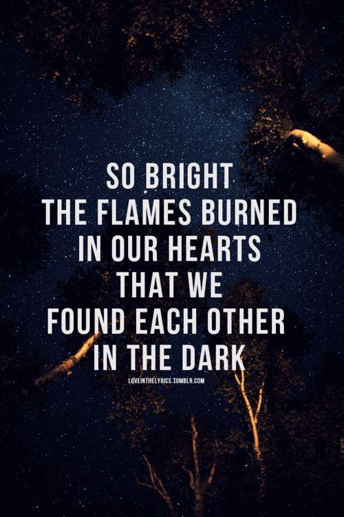 """""""we found each other in the dark ..."""""""