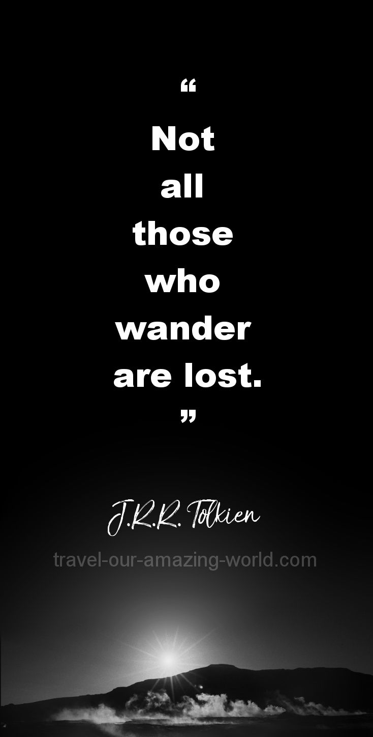 not all those who wander are lost jrr tolkien travelquotes