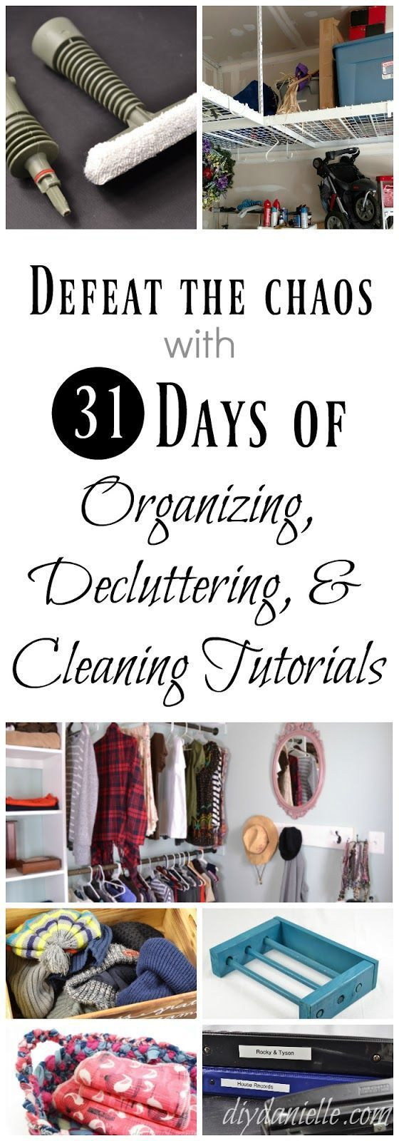 31 Days of Decluttering, Organizing, and Cleaning Tips and DIY Projects to Help Defeat the Chaos