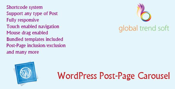 WordPress Post-Page Carousel   http://codecanyon.net/item/wordpress-postpage-carousel/6852430?ref=damiamio      Descripton: Easy to use Post-Page carousel for wordpress site. With full control on carousel items and look-and-feel. Powered by user friendly shortcode system. You can use up to 22 parameters as this plugins shortcode, which makes it extremely configurable. You can use as many instance of this plugin as you want through shortcode in your site, without any type of conflict. You can…