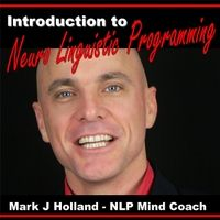 Mark J Holland | Introduction to Nlp (Neuro Linguistic Programming)
