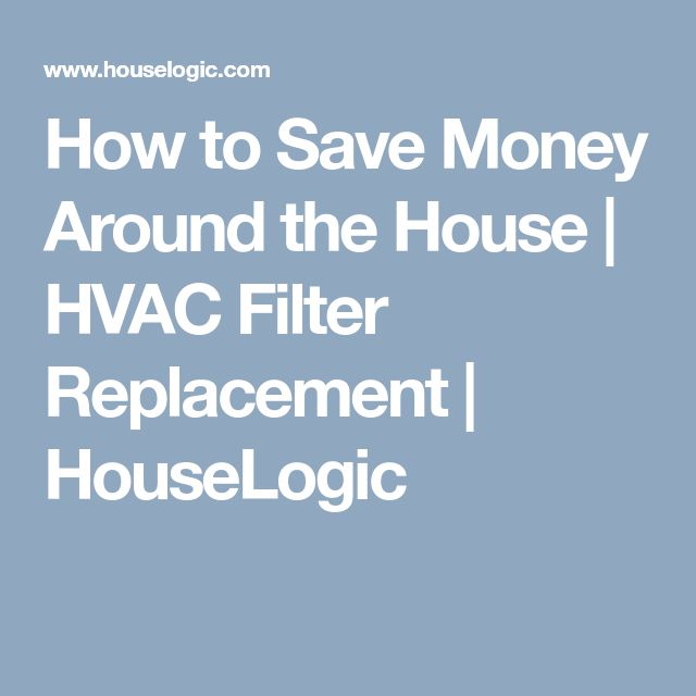 How to Save Money Around the House   HVAC Filter Replacement   HouseLogic