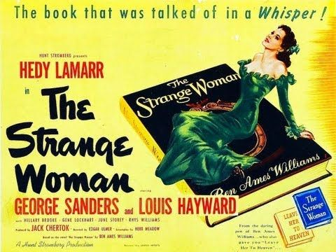 STRANGE WOMAN (1946) Hedy Lamar - George Sanders - Louis Hayward An unscrupulous nineteenth-century woman stops at nothing to control the men in her life.