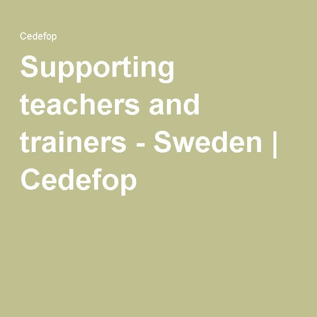 Supporting teachers and trainers - Sweden | Cedefop