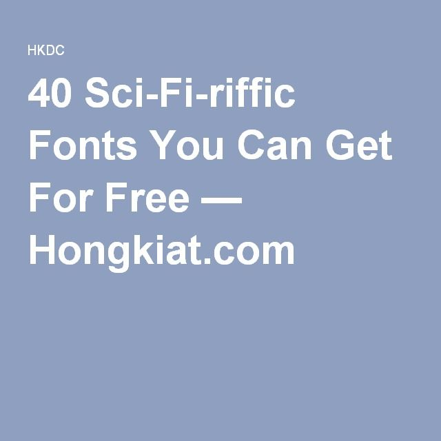 40 Sci-Fi-riffic Fonts You Can Get For Free — Hongkiat.com