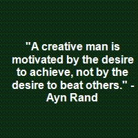 Ayn Rand--I am my biggest competition...and the only competition that should matter to me.
