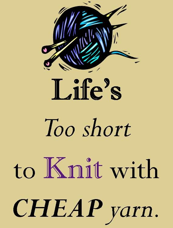 : )Knits Crochet, Cheap Yarns, Quote, Life Lessons, Shorts, So True, True Stories, Knits Knits, Mottos